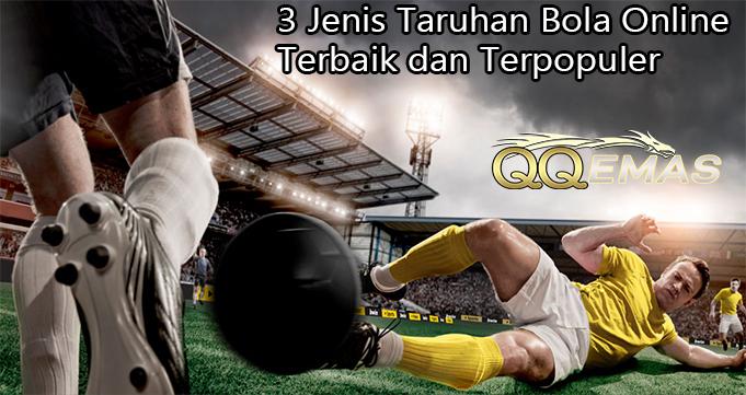 3 Jenis Taruhan Bola Online Terbaik dan Terpopuler