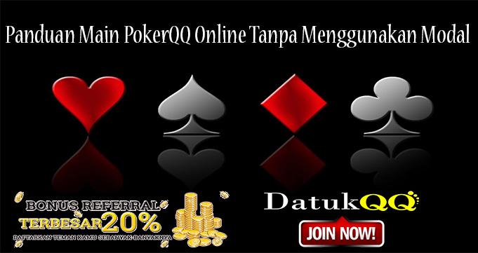 Panduan Main PokerQQ Online Tanpa Menggunakan Modal